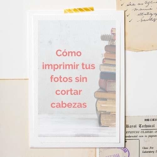 como imprimir tus fotos