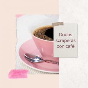 Dudas scraperas y cafe